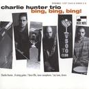 Bing! Bing! Bing!/Charlie Hunter Trio