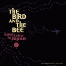 Love Letter To Japan/The Bird And The Bee