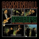 Cannonball In Europe/The Cannonball Adderley Sextet