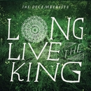 Long Live The King/The Decemberists