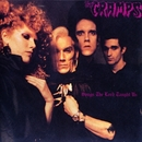 Songs The Lord Taught Us/The Cramps