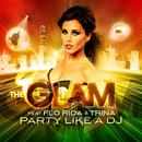 Party Like A DJ feat. Flo Rida & Trina & Dwaine/The Glam