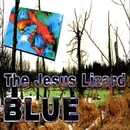 Blue/The Jesus Lizard