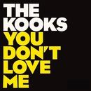 You Don't Love Me/The Kooks