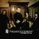 Pictures Of You/The Last Goodnight