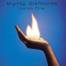 Ice On Fire/Mighty Diamonds