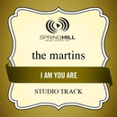 I Am You Are (Studio Track)/The Martins