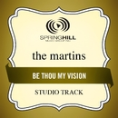 Be Thou My Vision (Studio Track)/The Martins