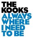 Always Where I Need To Be/The Kooks