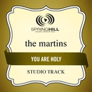 You Are Holy (Studio Track)/The Martins