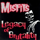 Legacy Of Brutality/Misfits