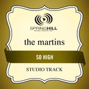 So High (Studio Track)/The Martins