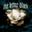 Hanging on By a Remix/The Letter Black