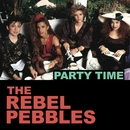 Party Time/The Rebel Pebbles
