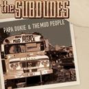 Papa Dukie & The Mud People/The Subdudes