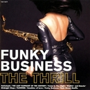 FUNKY BUSINESS/THE THRILL