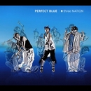 Perfect Blue/three NATION