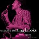 The Waiting Game/Tina Brooks