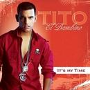 It's My Time/Tito El Bambino