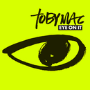 Eye On It/TobyMac