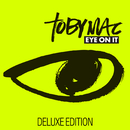 Eye On It (Deluxe Edition)/TobyMac