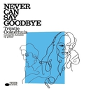 Never Can Say Goodbye/Trijntje Oosterhuis
