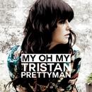 My Oh My/Tristan Prettyman