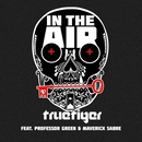 In The Air (feat. Professor Green & Maverick Sabre)/True Tiger