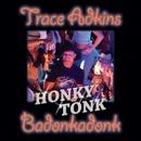 Honky Tonk Badonkadonk/Trace Adkins