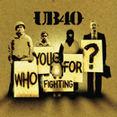 Who You Fighting For/UB40