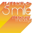 5 Mile (These Are The Days)/Turin Brakes