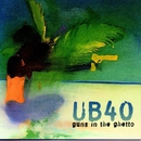Guns In The Ghetto/UB40