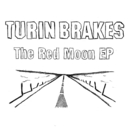 The Red Moon E.P./Turin Brakes