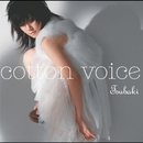 cotton voice/椿