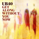 Get Along Without You Now/UB40