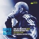 Supermusic (UMO Jazz Orchestra Meets Magnum Coltrane Price) [with Nils Landgren and Viktoria Tolstoy]/UMO Jazz Orchestra