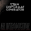 An Introduction (From The Least To The Quiet Room)/Van der Graaf Generator