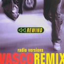 Rewind Remix - Radio Version/Vasco Rossi