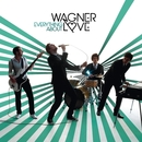 Everything About/Wagner Love