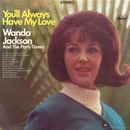 You'll Always Have My Love/Wanda Jackson