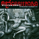 Strange Cargo III/William Orbit
