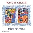 Follow Me Home/Wayne Gratz