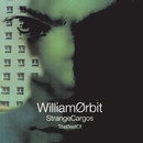 Best Of Strange Cargo/William Orbit