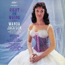 Right Or Wrong/Wanda Jackson