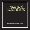 Live From Union Chapel, London/We Are Scientists