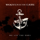 We Are the Ones/Wolves At The Gate