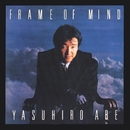 FRAME OF MIND/安部恭弘