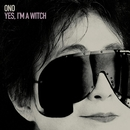Yes, I'm A Witch/Yoko Ono