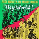 Hey World/Ziggy Marley & The Melody Makers