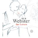 ベン・ウェブスター・フォー・ラヴァーズ/Ben Webster